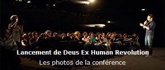 Lancement de Deus Ex Human Revolution : les photos de la conference