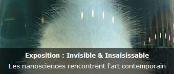 Exposition : Invisible et Insaisissable