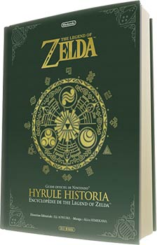 Hyrule Historia l'encyclopédie officielle de The Legend of Zelda