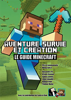 aventure survie et cr ation le guide minecraft. Black Bedroom Furniture Sets. Home Design Ideas
