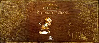 Child of Light : Reginald le Grand (couverture)