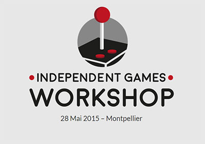 1ère édition de l'Independent Games Workshop à Montpellier