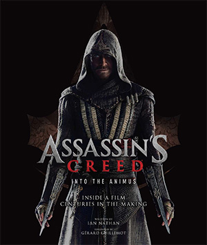 Assassin's Creed Into the Animus - L'artbook officiel du film