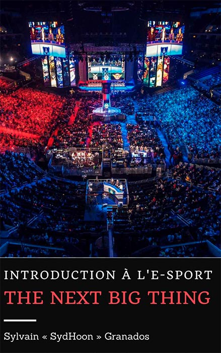 Introduction à l'e-sport : The Next Big Thing