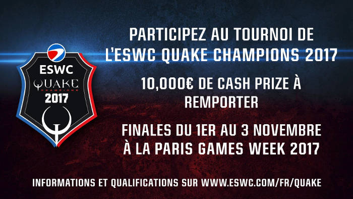 ESWC Quake Champions 2017 - Paris Games Week