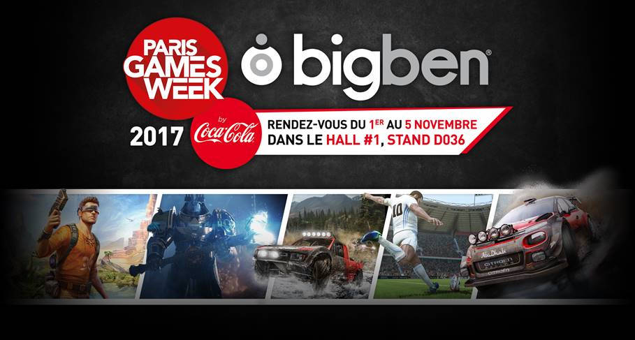 Paris Games Week 2017 - Bigben dévoile son line-up