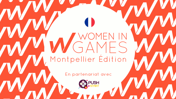 Women in Games France - Rencontre Montpellier
