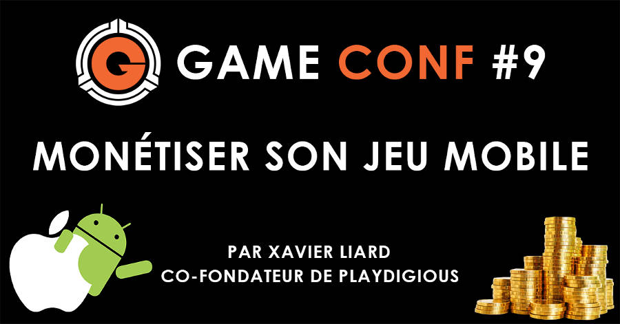 "Game Conf #9 : "" Monétiser son jeu mobile"""