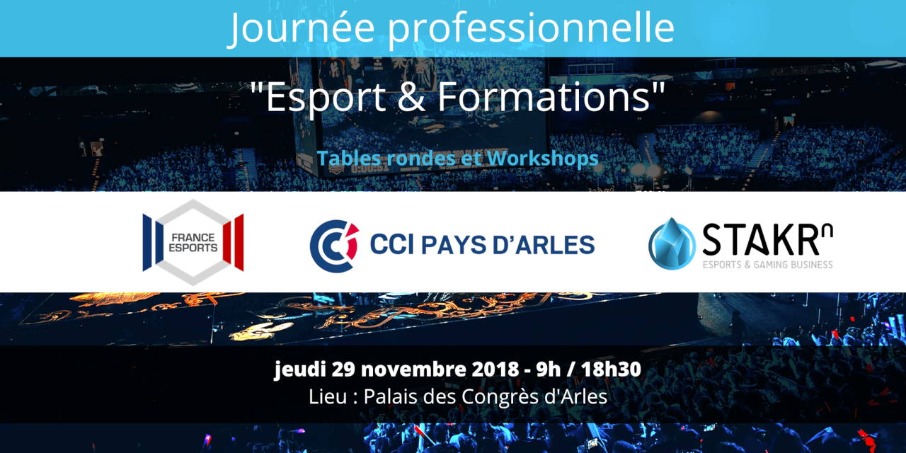 Journée professionnelle Esport & Formations, 29 nov. à Arles