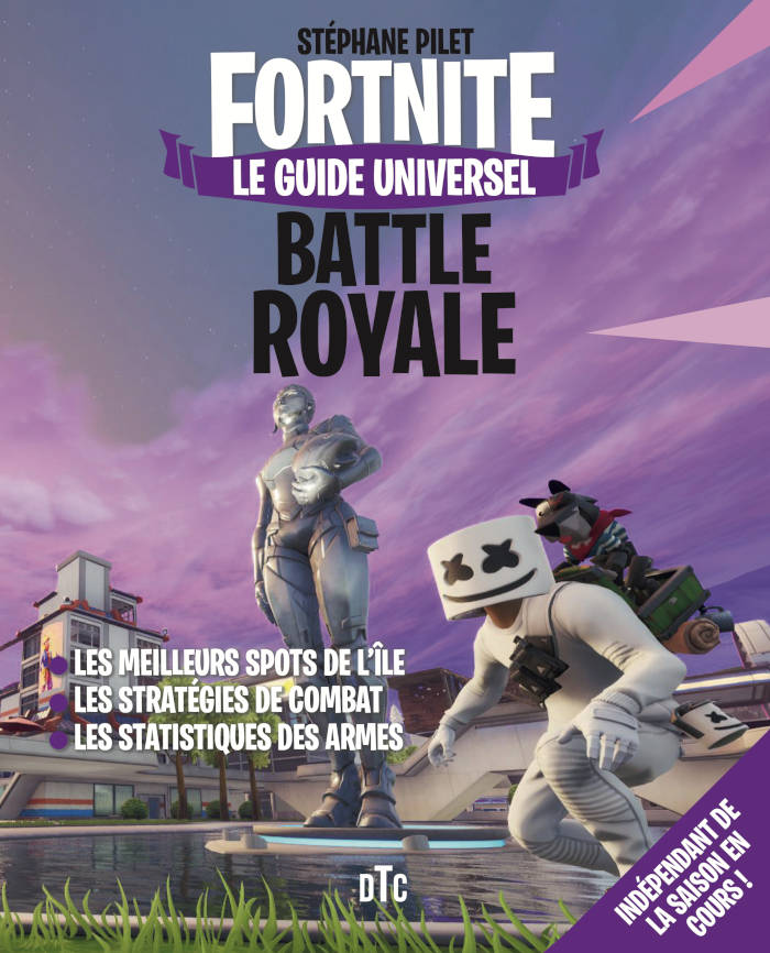 Fortnite - Le guide universel Battle Royale