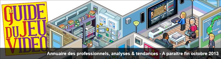 Guide du Jeu Vidéo : Annuaire des professionnels, analyses & tendances - A paraître fin octobre 2013