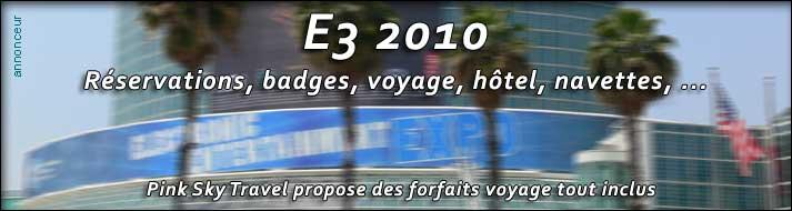 Réservation et voyage pour l'E3 2010 (Pink Sky Travel)