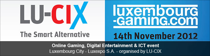 Luxembourg Gaming - Online Gaming, Digital Entertainment and ICT event - 14th Novembre 2012