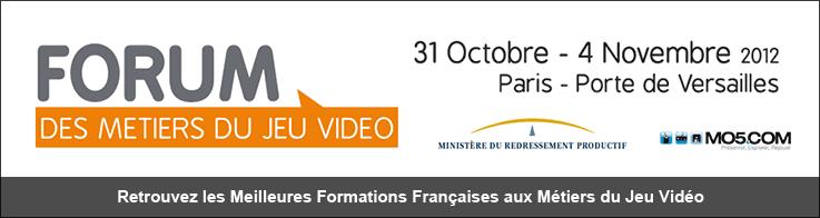 Forum des Metiers du Jeu Video - du 31 octobre au 4 novembre 2012 - Paris - Porte de Versailles