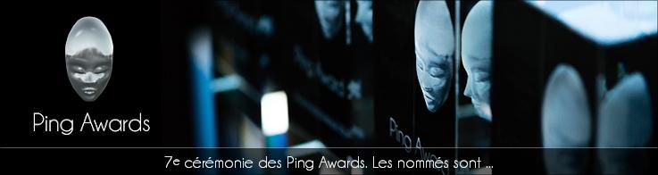7e cérémonie des Ping Awards. Les nommés sont ...
