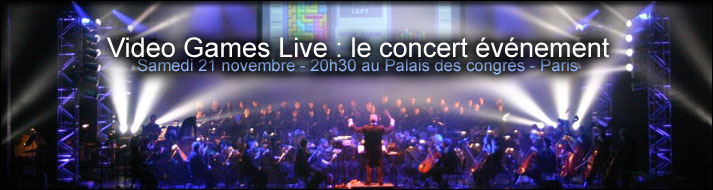 Video Games Live : Le concert �v�nement - samedi 21 novembre